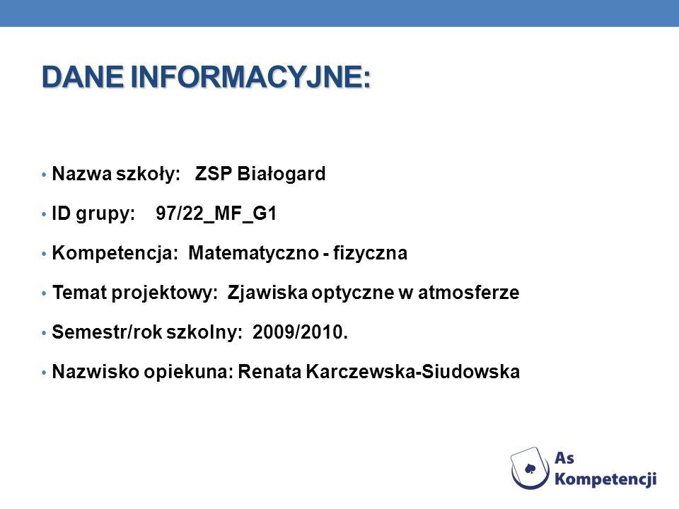 DANE INFORMACYJNE: Nazwa szkoły: ZSP Białogard ID grupy: 97/22_MF_G1