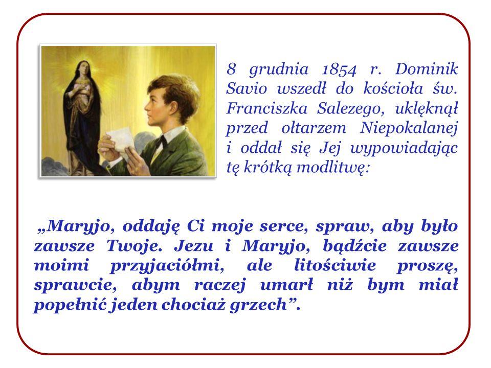 8 grudnia 1854 r. Dominik Savio wszedł do kościoła św