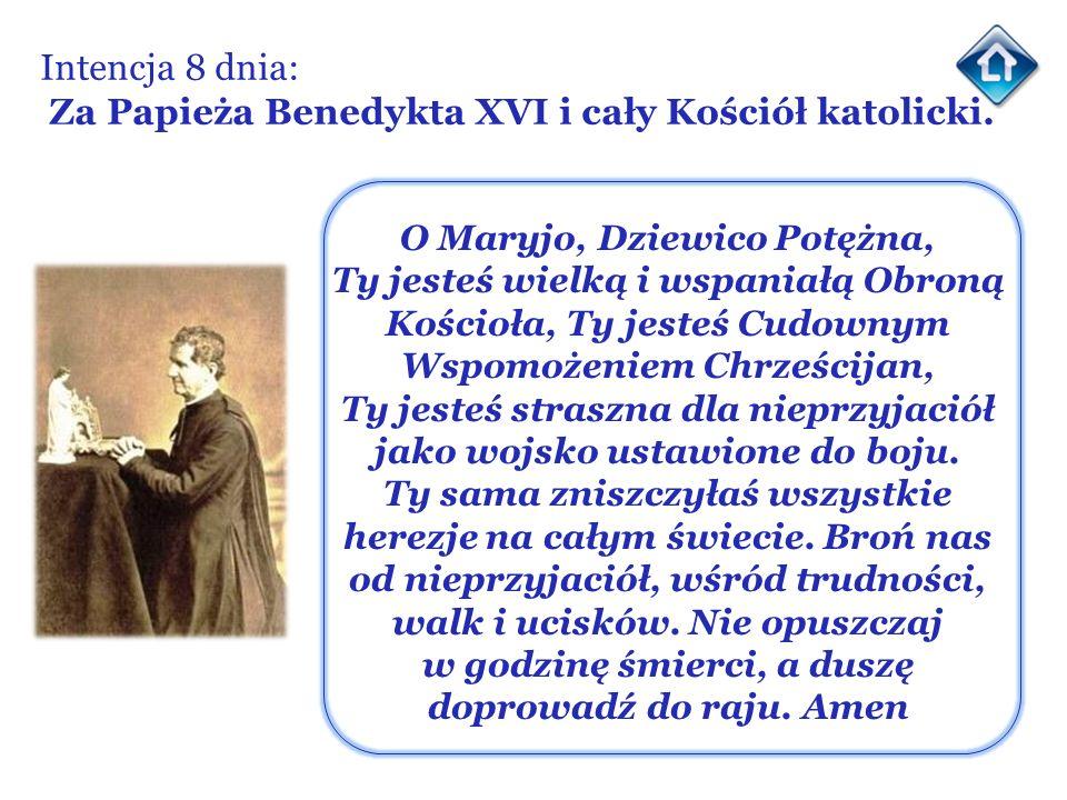 Intencja 8 dnia: Za Papieża Benedykta XVI i cały Kościół katolicki.