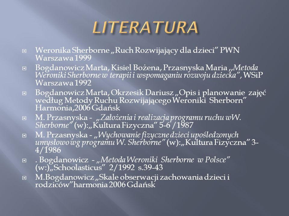 """LITERATURA Weronika Sherborne """"Ruch Rozwijający dla dzieci PWN Warszawa 1999."""