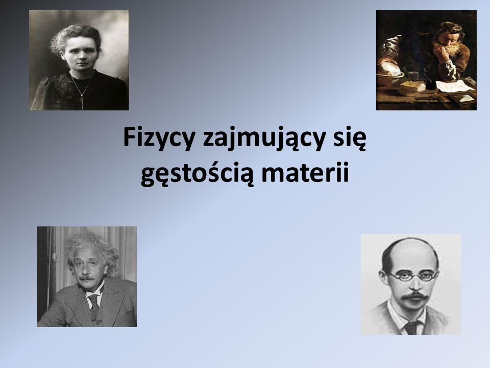 Fizycy zajmujący się gęstością materii