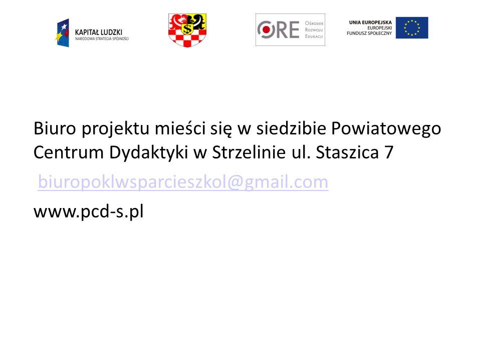 Biuro projektu mieści się w siedzibie Powiatowego Centrum Dydaktyki w Strzelinie ul. Staszica 7