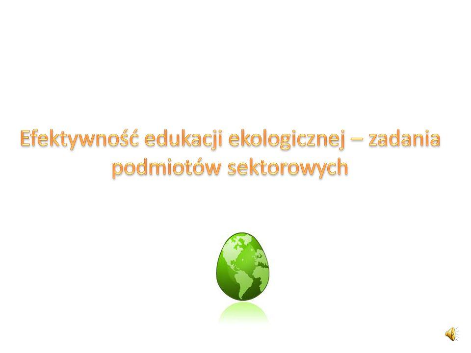 Efektywność edukacji ekologicznej – zadania podmiotów sektorowych