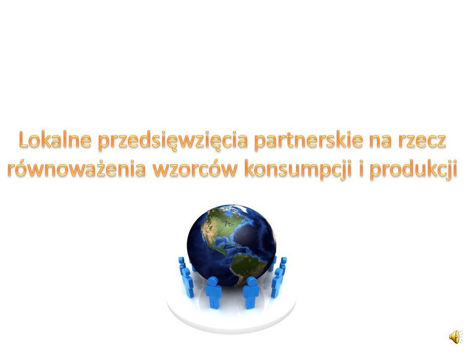 Lokalne przedsięwzięcia partnerskie na rzecz równoważenia wzorców konsumpcji i produkcji