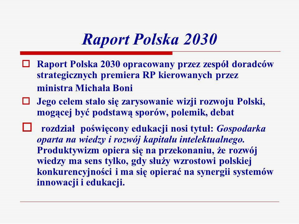 Raport Polska 2030Raport Polska 2030 opracowany przez zespół doradców strategicznych premiera RP kierowanych przez ministra Michała Boni.