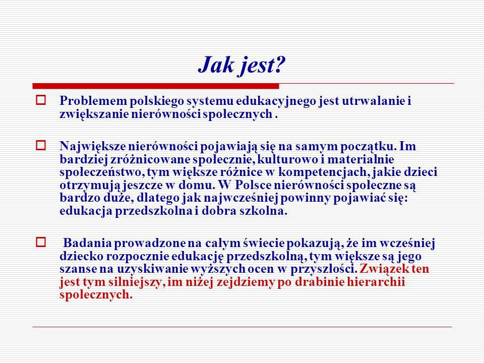 Jak jest Problemem polskiego systemu edukacyjnego jest utrwalanie i zwiększanie nierówności społecznych .