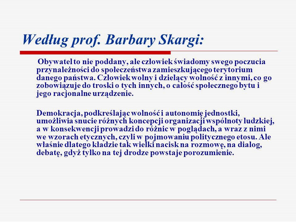 Według prof. Barbary Skargi: