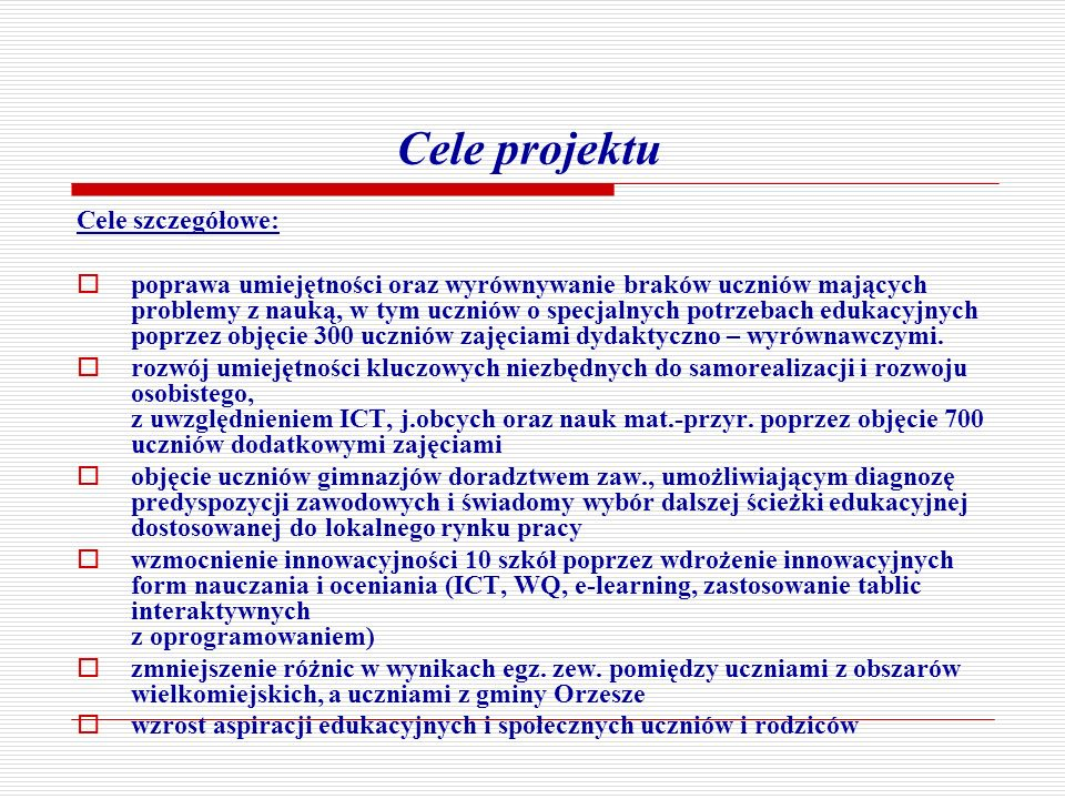 Cele projektu Cele szczegółowe: