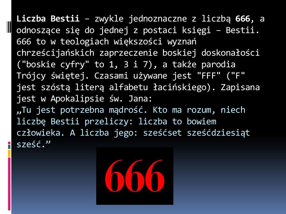 Liczba Bestii – zwykle jednoznaczne z liczbą 666, a odnoszące się do jednej z postaci księgi – Bestii.