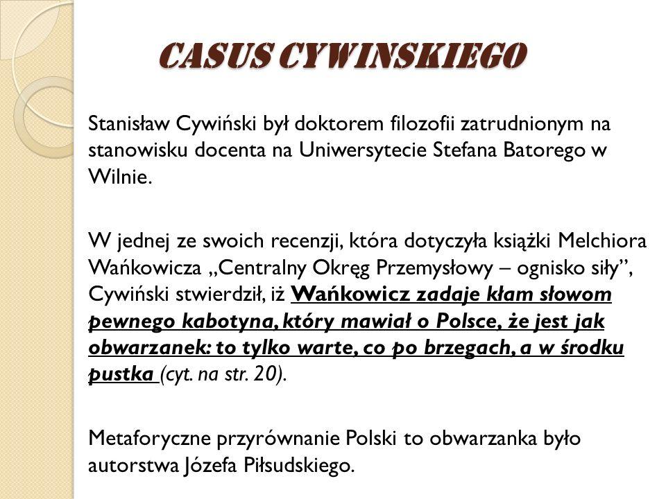 Casus CywiNskiego Stanisław Cywiński był doktorem filozofii zatrudnionym na stanowisku docenta na Uniwersytecie Stefana Batorego w Wilnie.