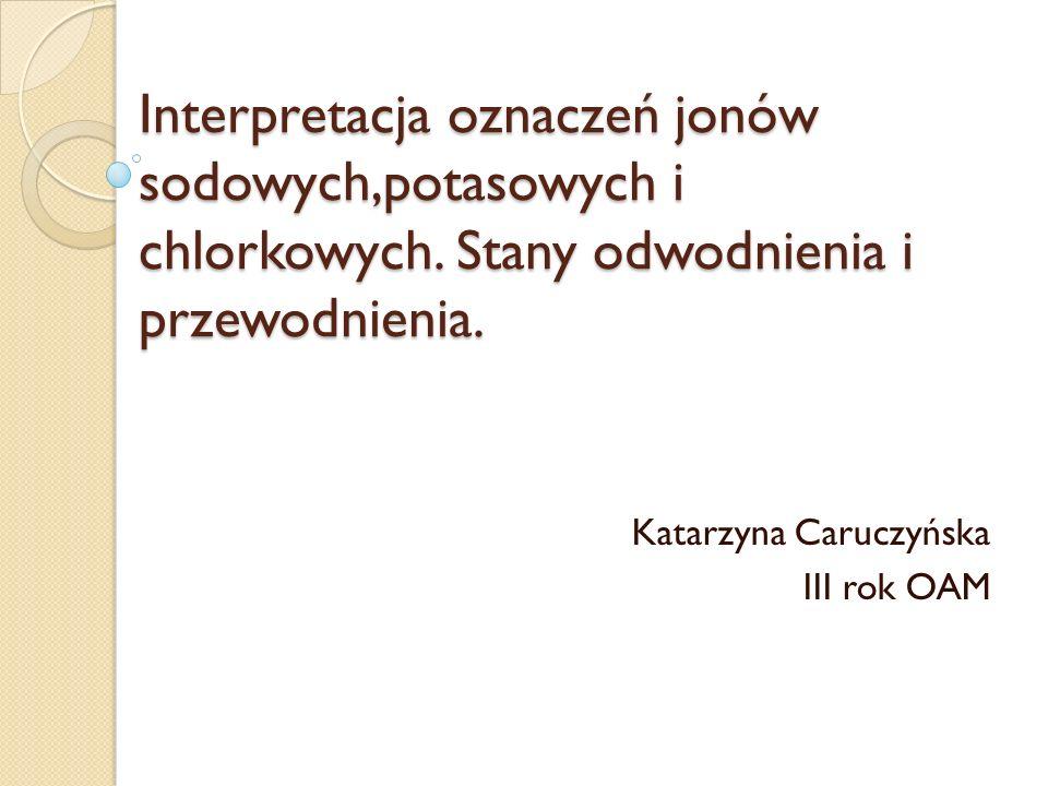 Katarzyna Caruczyńska III rok OAM