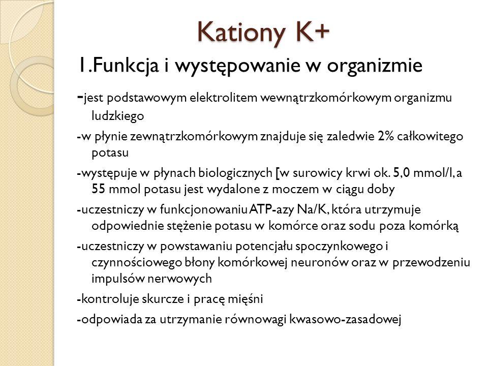Kationy K+ 1.Funkcja i występowanie w organizmie