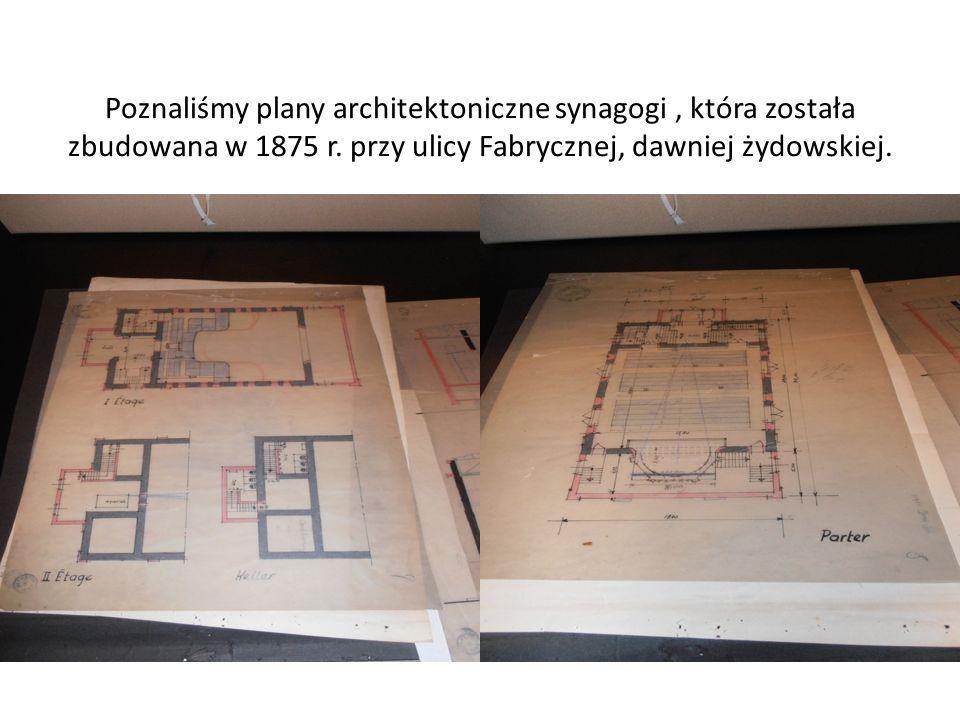 Poznaliśmy plany architektoniczne synagogi , która została zbudowana w 1875 r.