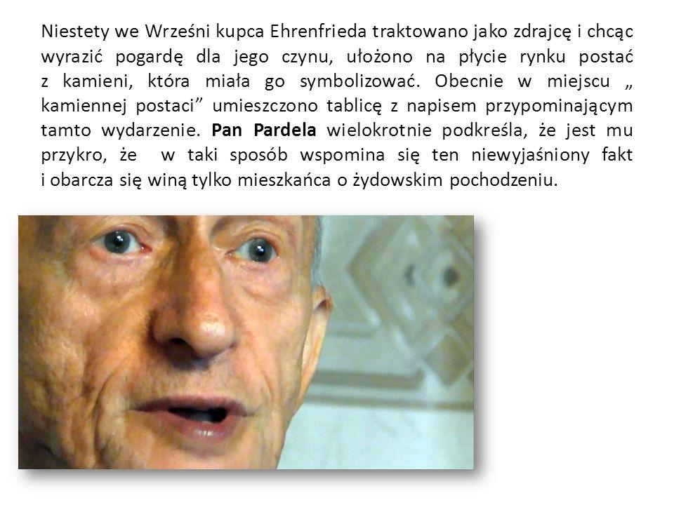 Niestety we Wrześni kupca Ehrenfrieda traktowano jako zdrajcę i chcąc wyrazić pogardę dla jego czynu, ułożono na płycie rynku postać z kamieni, która miała go symbolizować.