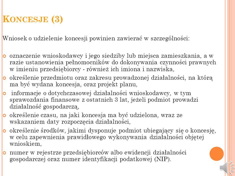 Koncesje (3) Wniosek o udzielenie koncesji powinien zawierać w szczególności: