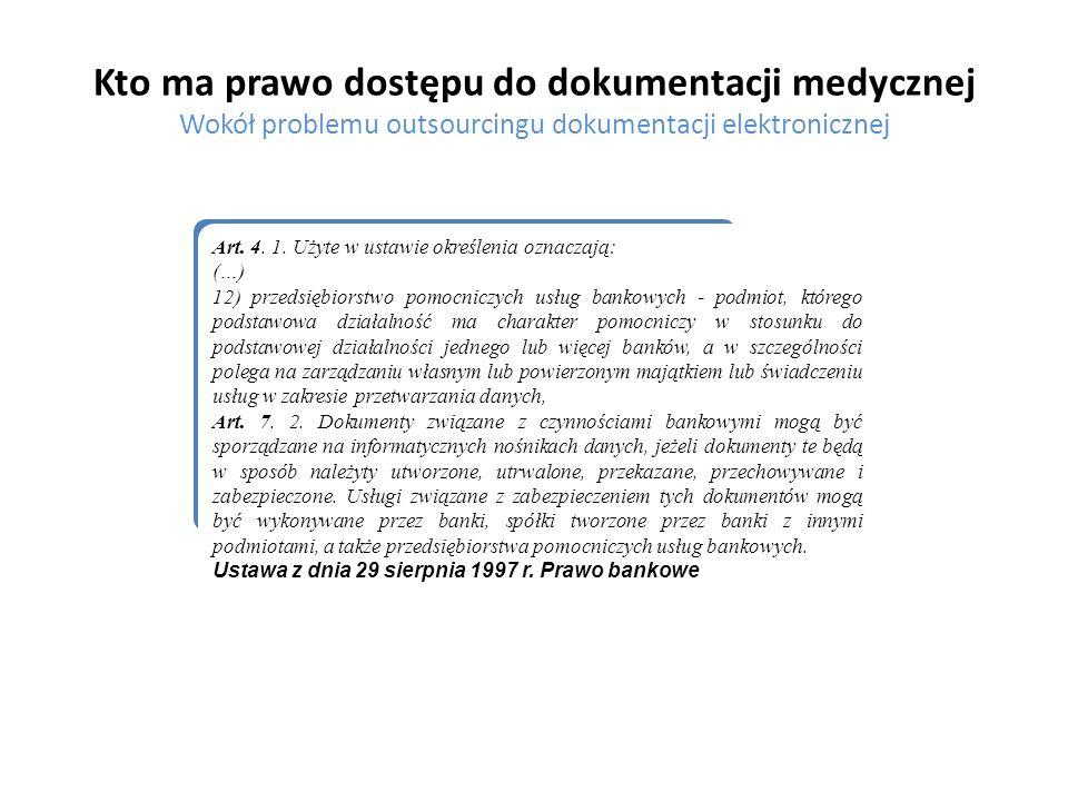 Kto ma prawo dostępu do dokumentacji medycznej Wokół problemu outsourcingu dokumentacji elektronicznej