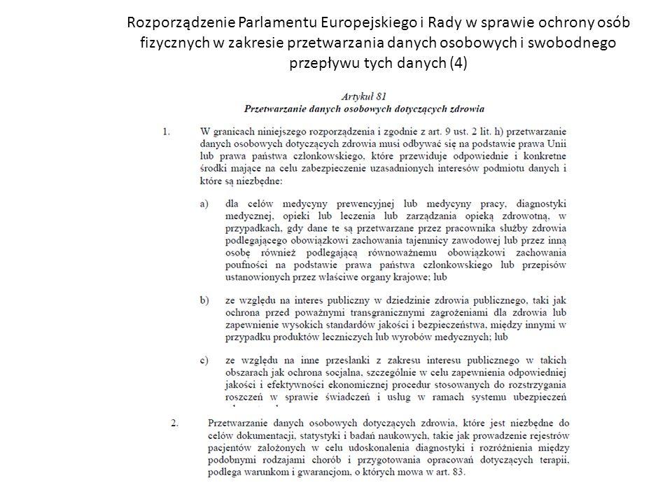 Rozporządzenie Parlamentu Europejskiego i Rady w sprawie ochrony osób fizycznych w zakresie przetwarzania danych osobowych i swobodnego przepływu tych danych (4)