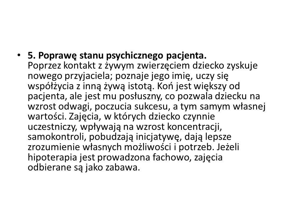 5. Poprawę stanu psychicznego pacjenta
