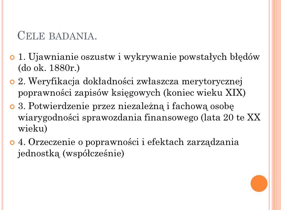 Cele badania. 1. Ujawnianie oszustw i wykrywanie powstałych błędów (do ok. 1880r.)