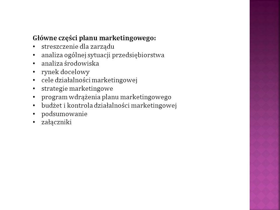 Główne części planu marketingowego: