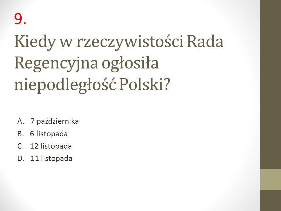 Kiedy w rzeczywistości Rada Regencyjna ogłosiła niepodległość Polski