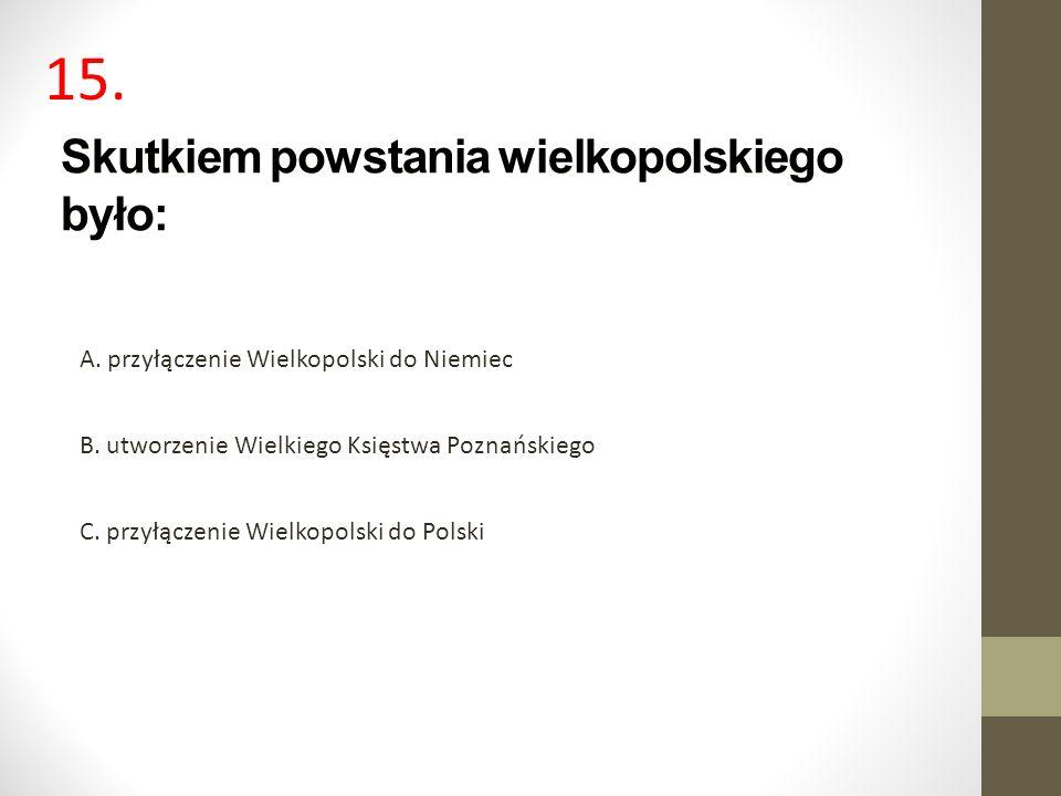 Skutkiem powstania wielkopolskiego było: