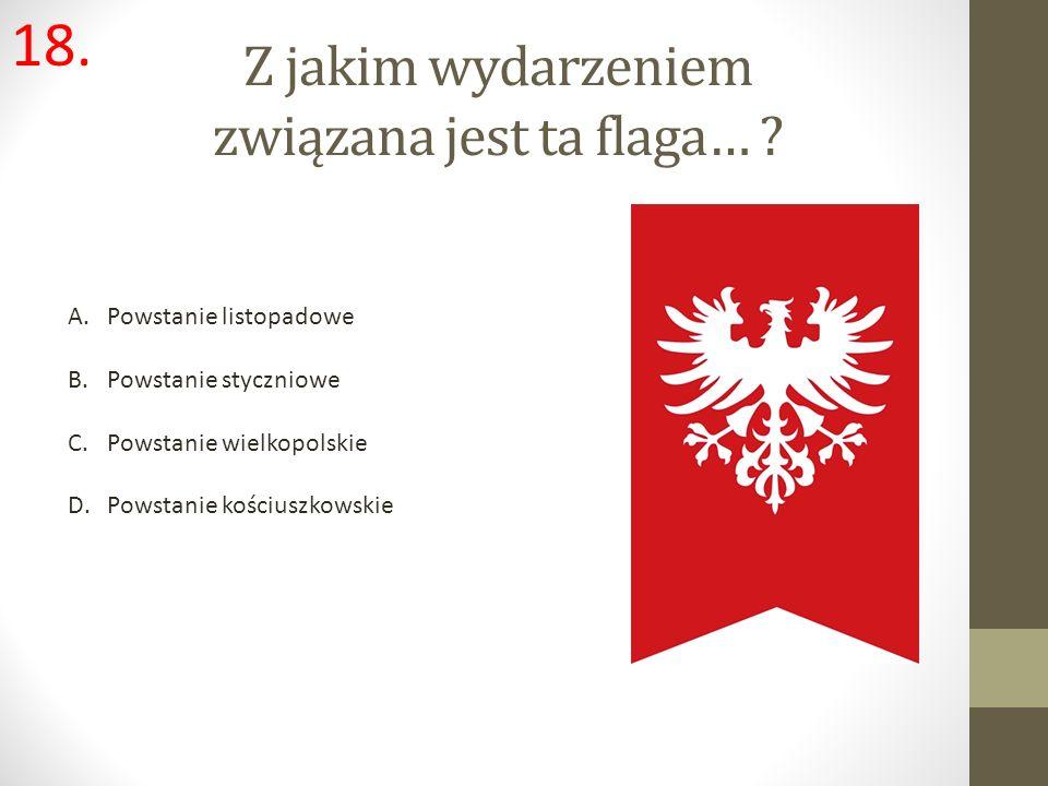 Z jakim wydarzeniem związana jest ta flaga…