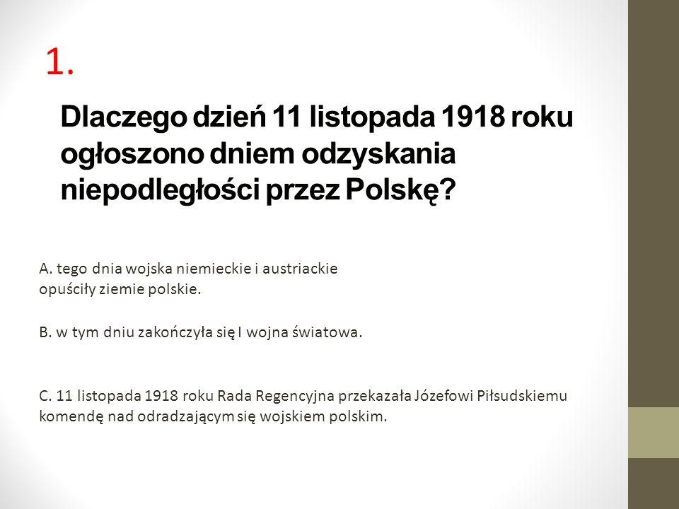 1. Dlaczego dzień 11 listopada 1918 roku ogłoszono dniem odzyskania niepodległości przez Polskę