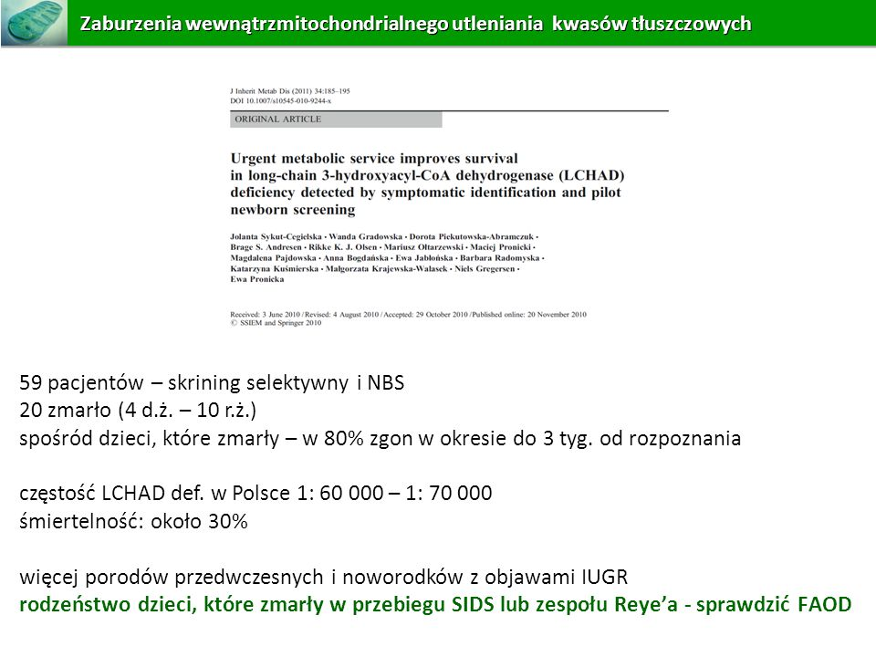59 pacjentów – skrining selektywny i NBS 20 zmarło (4 d.ż. – 10 r.ż.)