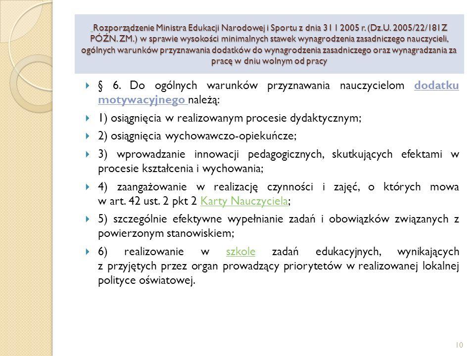 1) osiągnięcia w realizowanym procesie dydaktycznym;