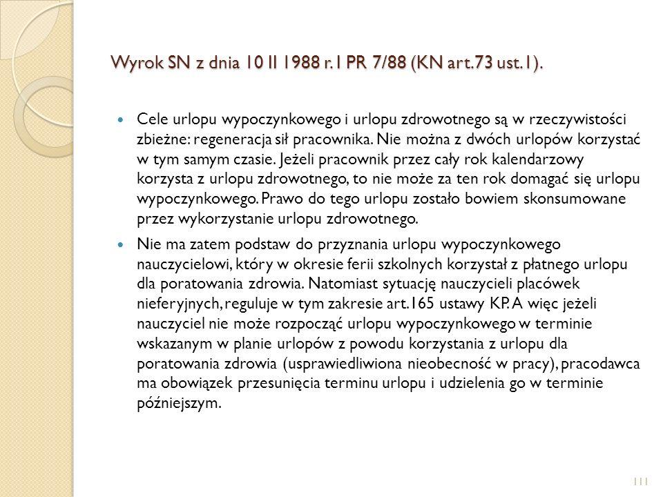 Wyrok SN z dnia 10 II 1988 r. I PR 7/88 (KN art.73 ust.1).