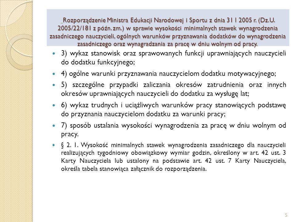 4) ogólne warunki przyznawania nauczycielom dodatku motywacyjnego;