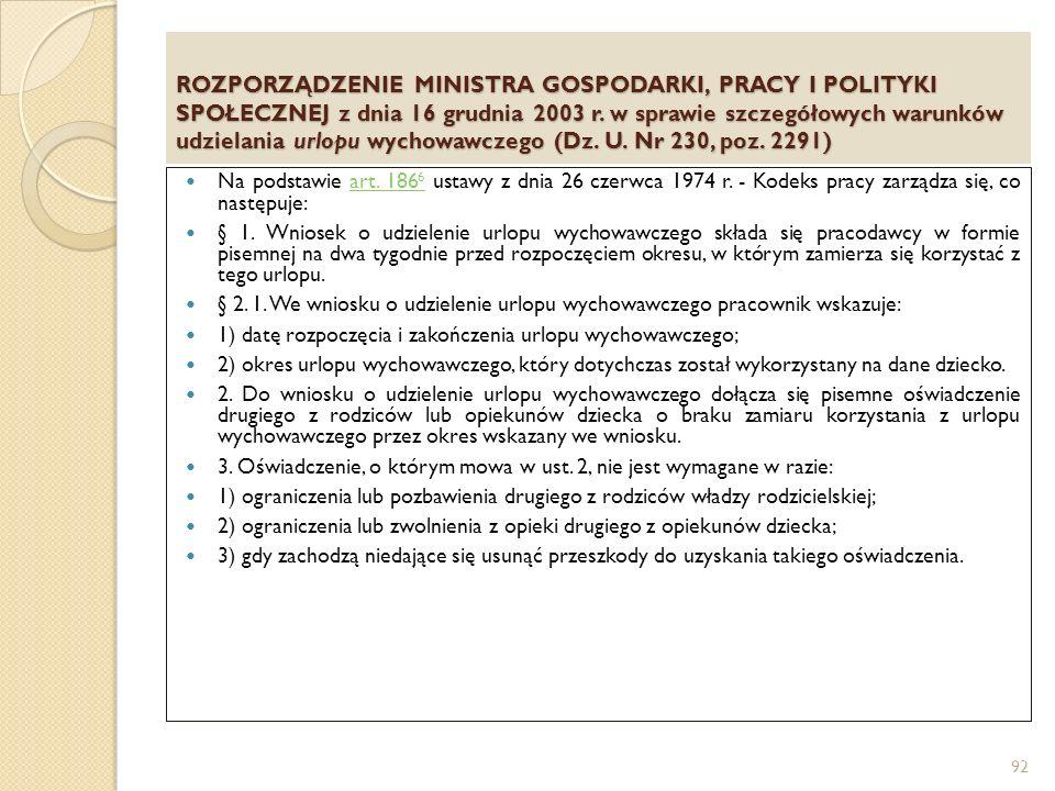 ROZPORZĄDZENIE MINISTRA GOSPODARKI, PRACY I POLITYKI SPOŁECZNEJ z dnia 16 grudnia 2003 r. w sprawie szczegółowych warunków udzielania urlopu wychowawczego (Dz. U. Nr 230, poz. 2291)