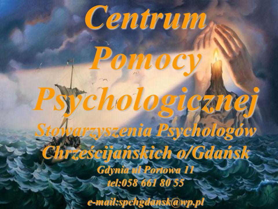 Centrum Pomocy Psychologicznej Stowarzyszenia Psychologów Chrześcijańskich o/Gdańsk Gdynia ul Portowa 11 tel:058 661 80 55 e-mail:spchgdansk@wp.pl