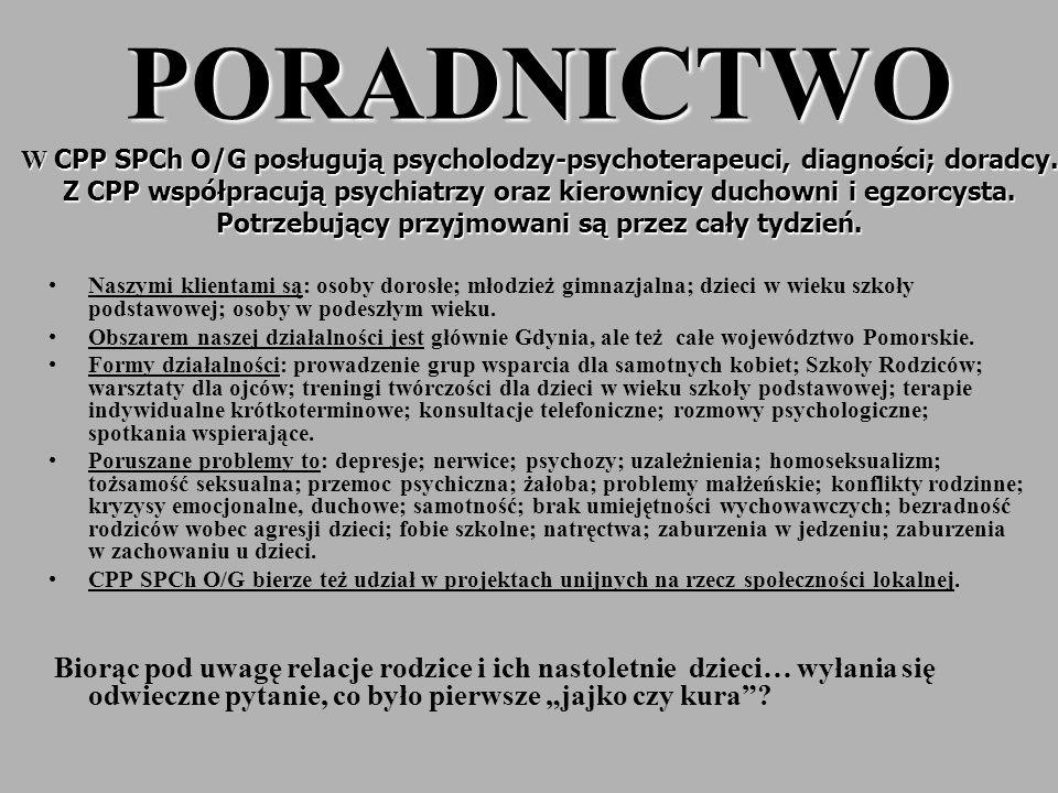 PORADNICTWO W CPP SPCh O/G posługują psycholodzy-psychoterapeuci, diagności; doradcy. Z CPP współpracują psychiatrzy oraz kierownicy duchowni i egzorcysta. Potrzebujący przyjmowani są przez cały tydzień.