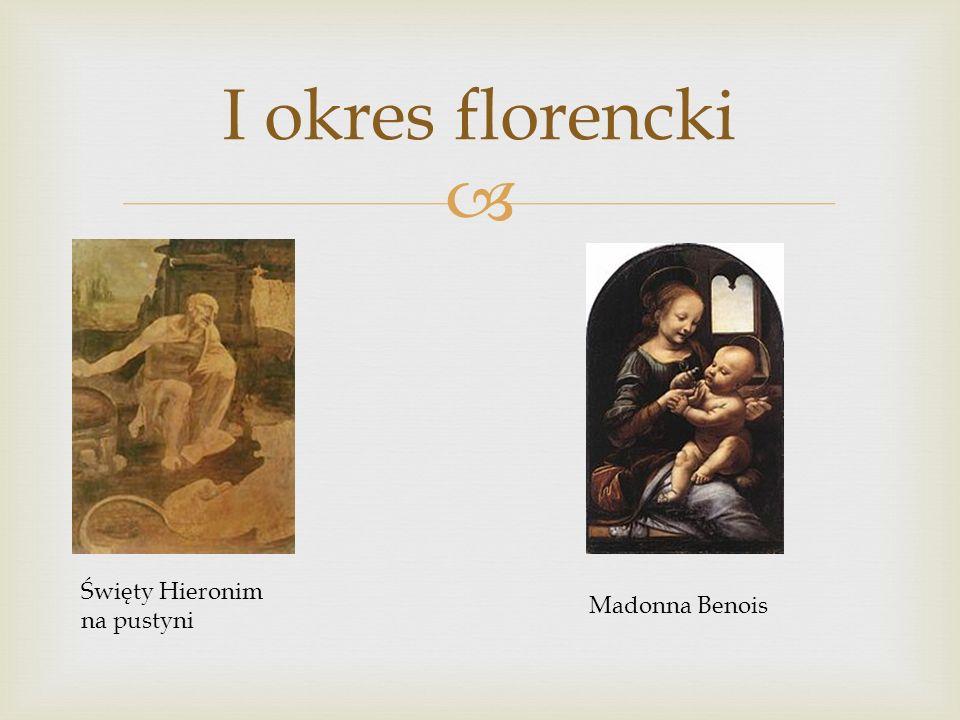 I okres florencki Święty Hieronim na pustyni Madonna Benois