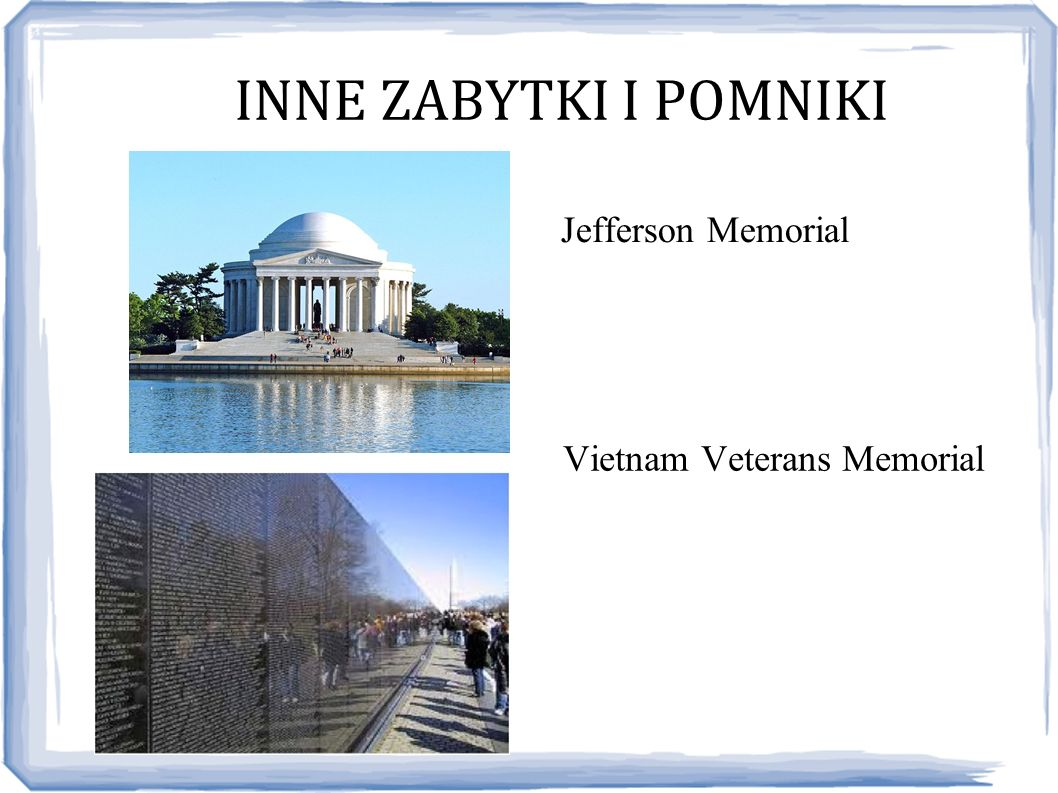 INNE ZABYTKI I POMNIKI Jefferson Memorial Vietnam Veterans Memorial
