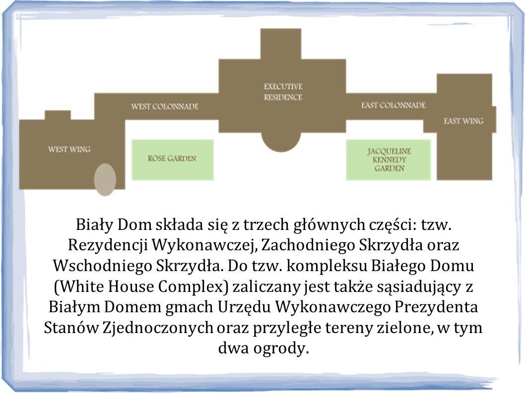 Biały Dom składa się z trzech głównych części: tzw