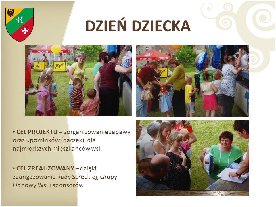 DZIEŃ DZIECKA CEL PROJEKTU – zorganizowanie zabawy oraz upominków (paczek) dla najmłodszych mieszkańców wsi.