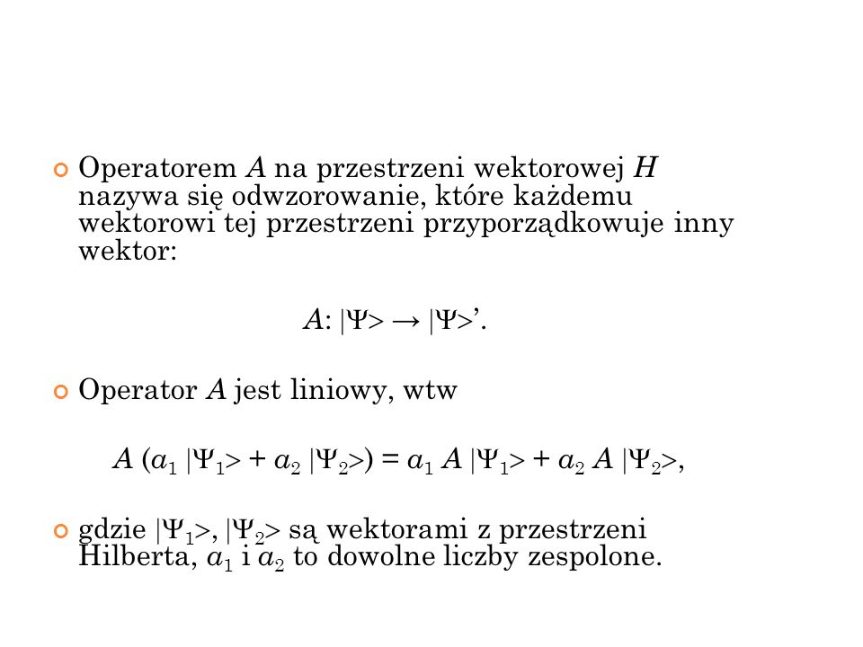 A (a1 1 + a2 2) = a1 A 1 + a2 A 2,