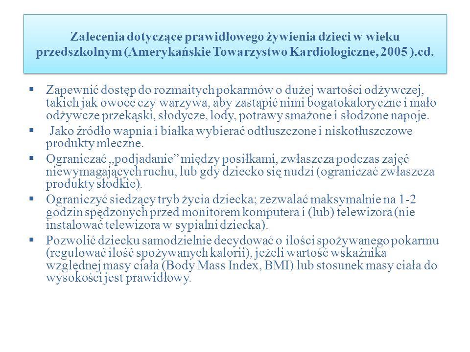 Zalecenia dotyczące prawidłowego żywienia dzieci w wieku przedszkolnym (Amerykańskie Towarzystwo Kardiologiczne, 2005 ).cd.