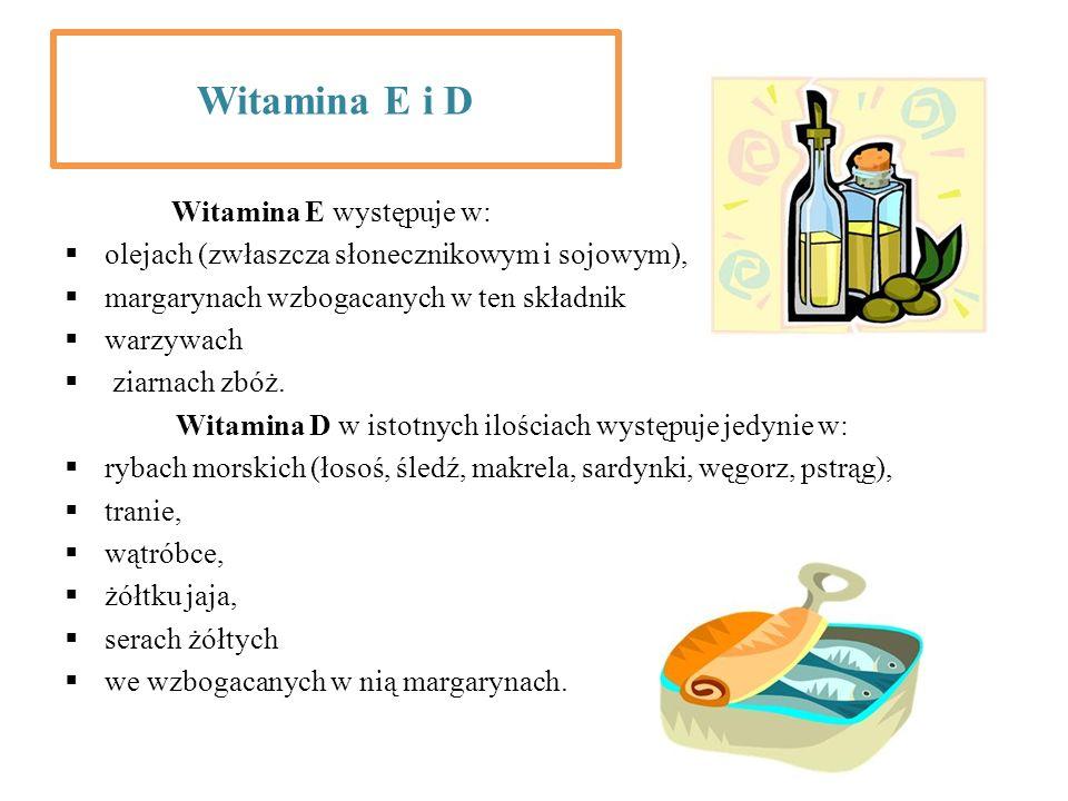 Witamina E i D Witamina E występuje w: