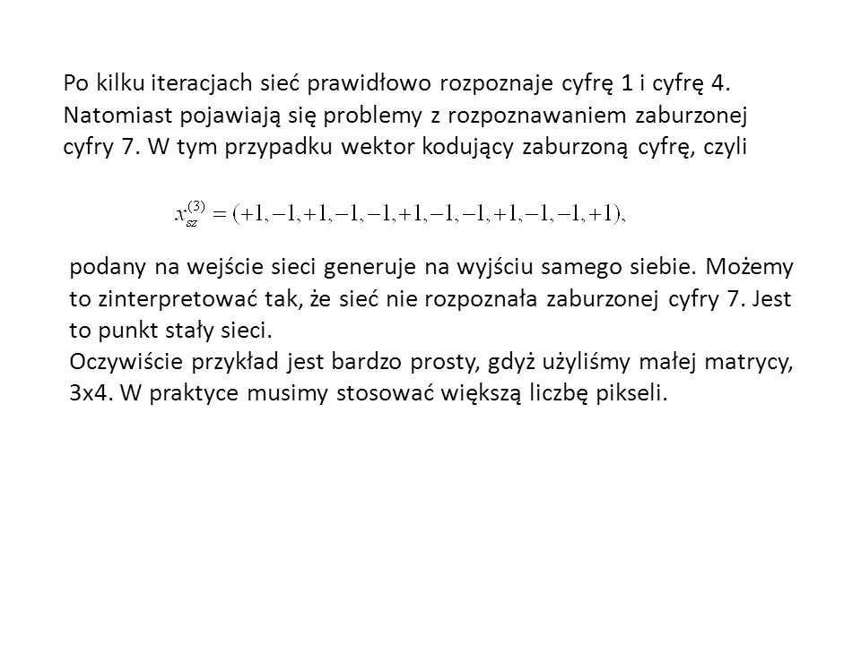 Po kilku iteracjach sieć prawidłowo rozpoznaje cyfrę 1 i cyfrę 4