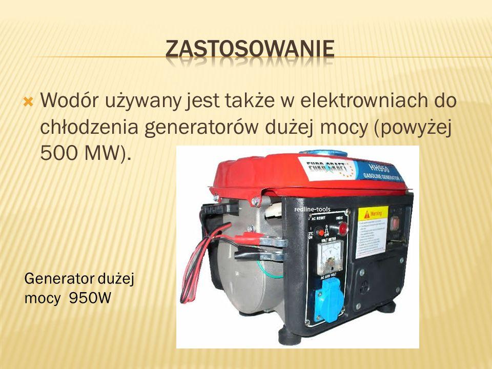 zastosowanie Wodór używany jest także w elektrowniach do chłodzenia generatorów dużej mocy (powyżej 500 MW).