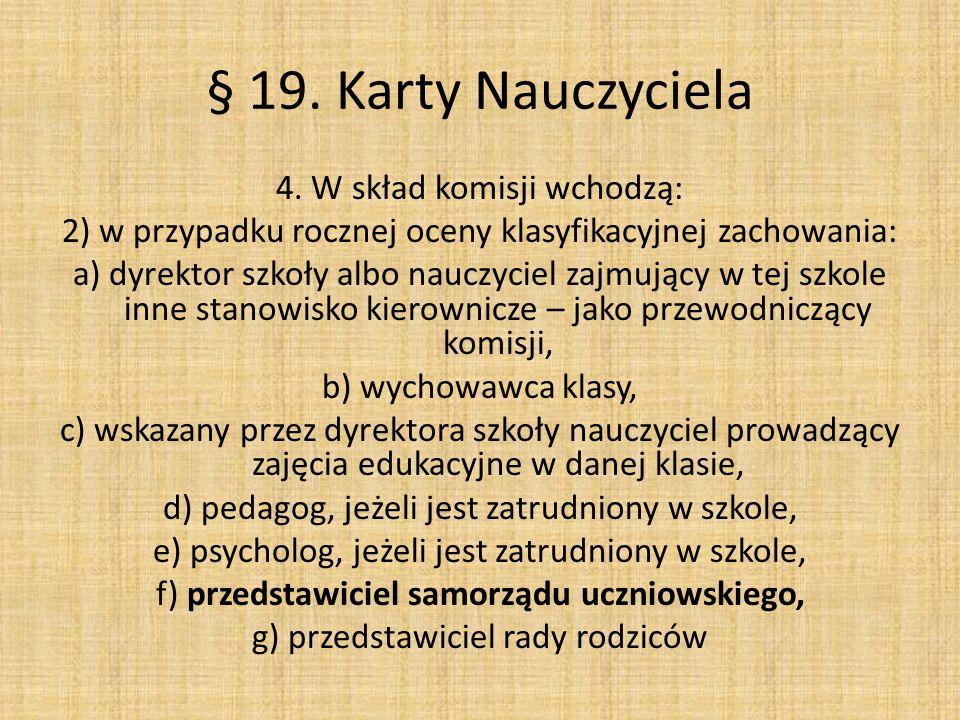 § 19. Karty Nauczyciela 4. W skład komisji wchodzą: