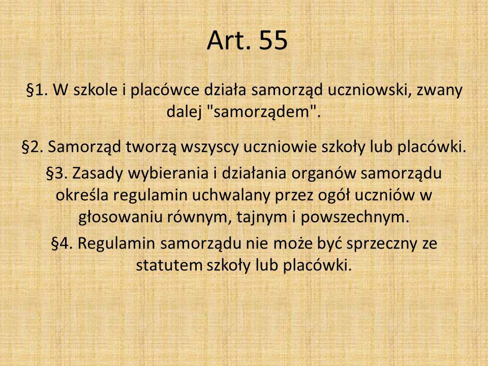 §2. Samorząd tworzą wszyscy uczniowie szkoły lub placówki.