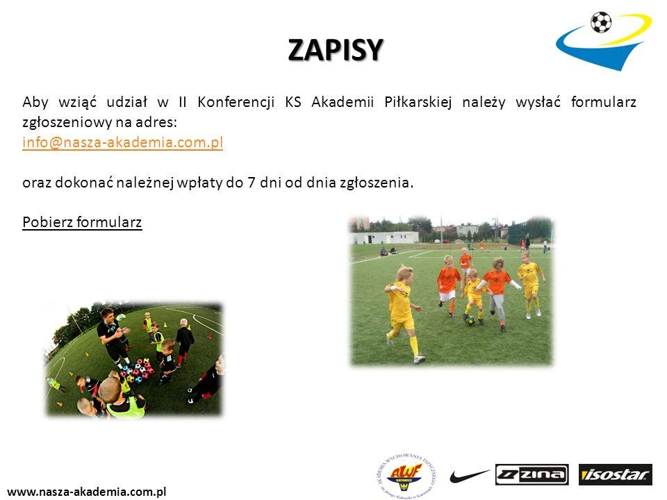 ZAPISY Aby wziąć udział w II Konferencji KS Akademii Piłkarskiej należy wysłać formularz zgłoszeniowy na adres: