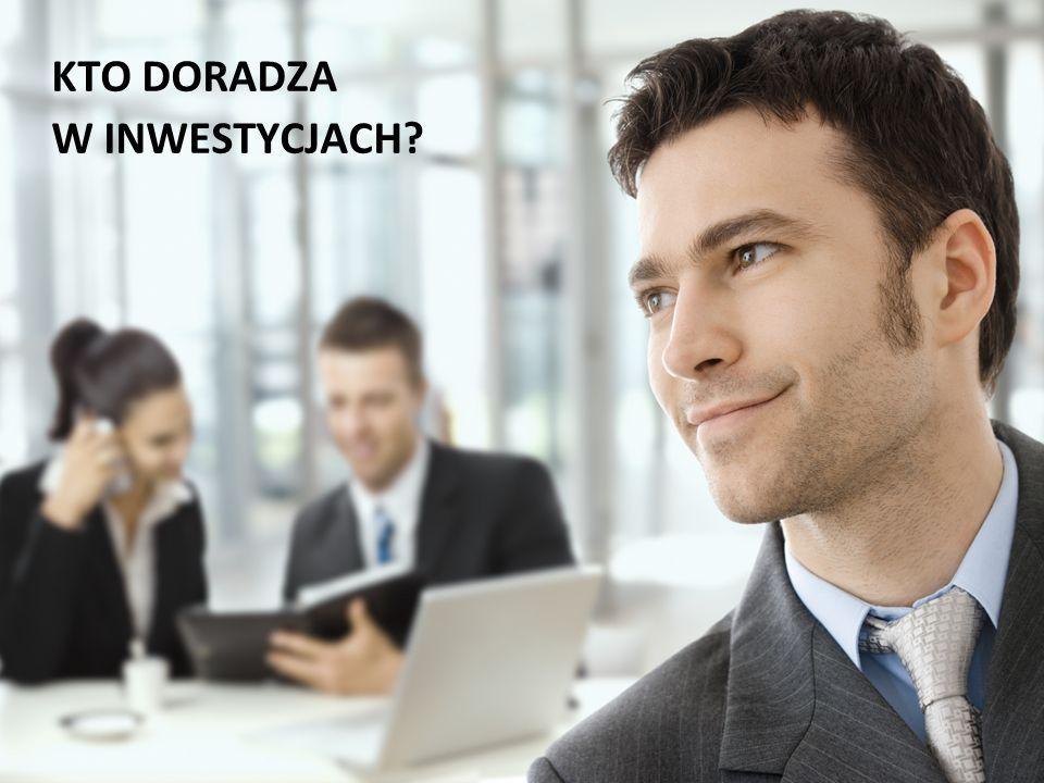 KTO DORADZA W INWESTYCJACH