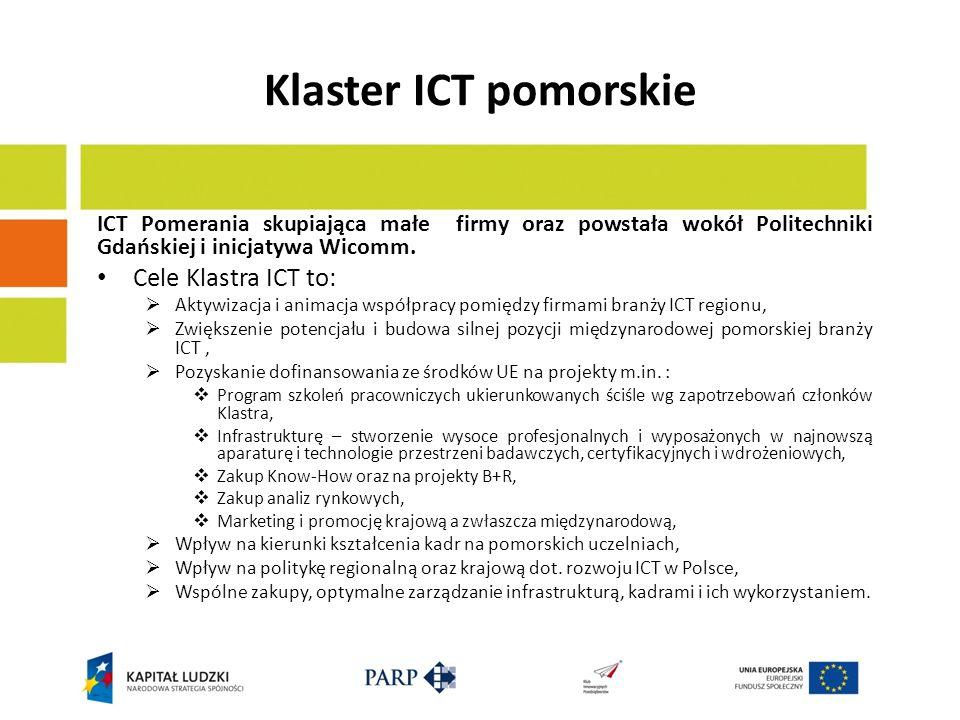 Klaster ICT pomorskie Cele Klastra ICT to: