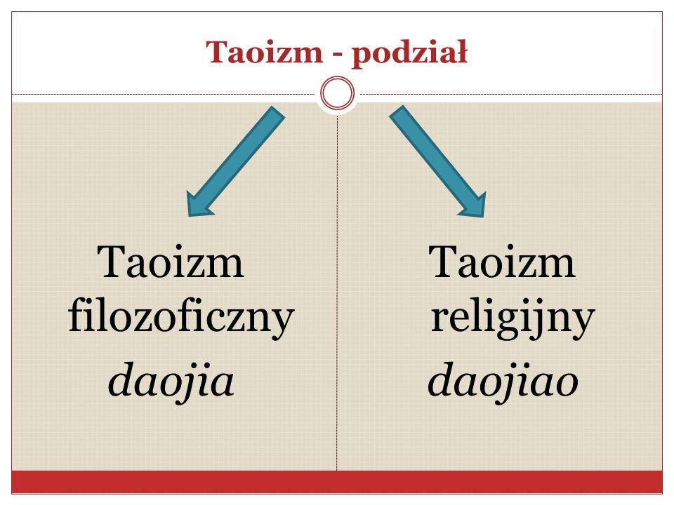 Taoizm filozoficzny daojia Taoizm religijny daojiao